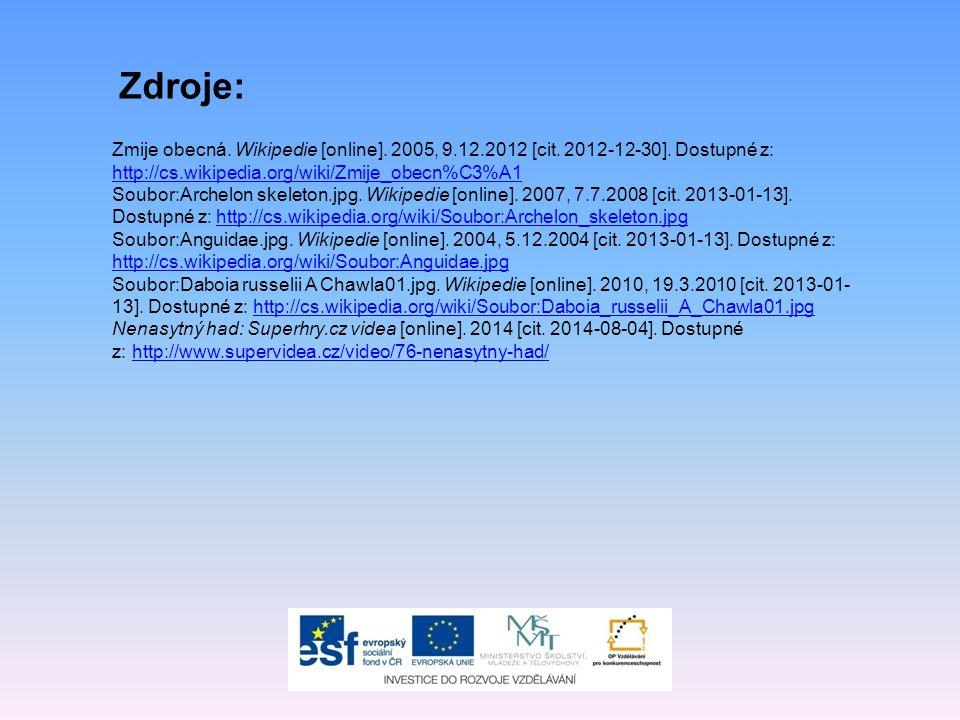 Zdroje: Zmije obecná. Wikipedie [online]. 2005, 9.12.2012 [cit. 2012-12-30]. Dostupné z: http://cs.wikipedia.org/wiki/Zmije_obecn%C3%A1.